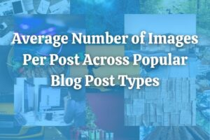 Average Number of Posts Across Popular Blog Post Types