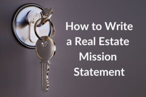 How to Write a Real Estate Mission Statement
