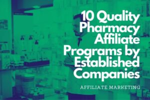 10 Quality Pharmacy Affiliate Programs by Established Companies