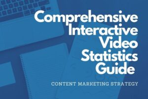 Comprehensive Interactive Video Statistics Guide for 2021