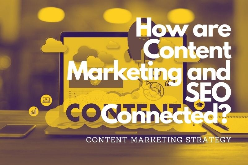 How are Content Marketing and SEO Connected