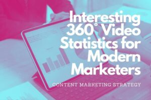 Interesting 360° Video Statistics for Modern Marketers in 2021