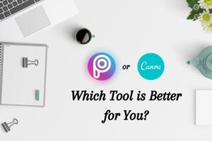 PicsArt vs Canva Which Tools is Better