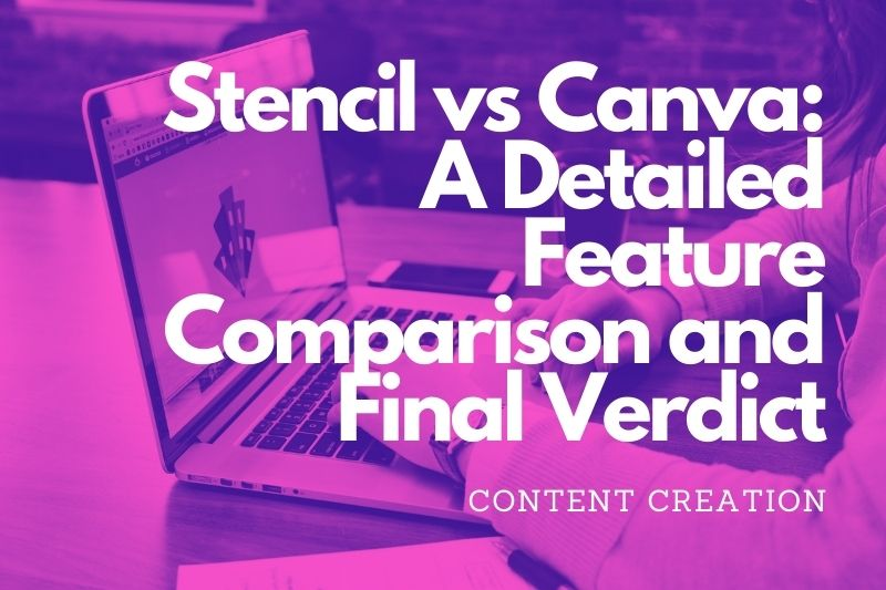 Stencil-vs-Canva-A-Detailed-Feature-Comparison-and-Final-Verdict
