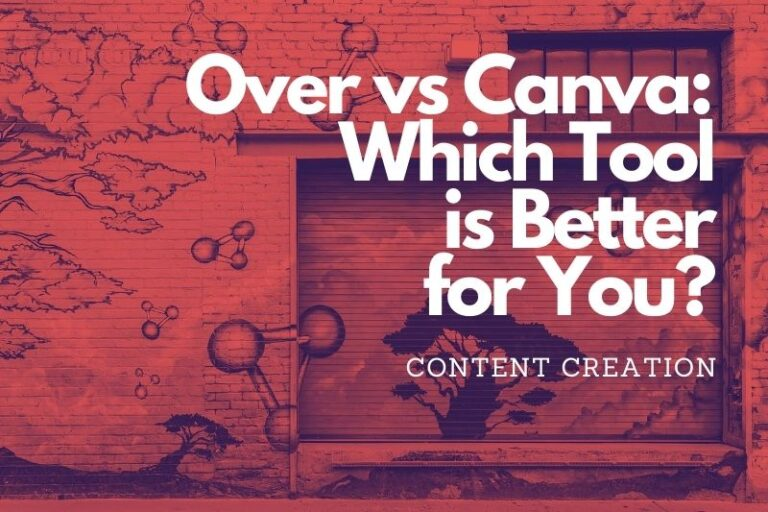 Over-vs-Canva-Which-Tool-is-Better-for-You
